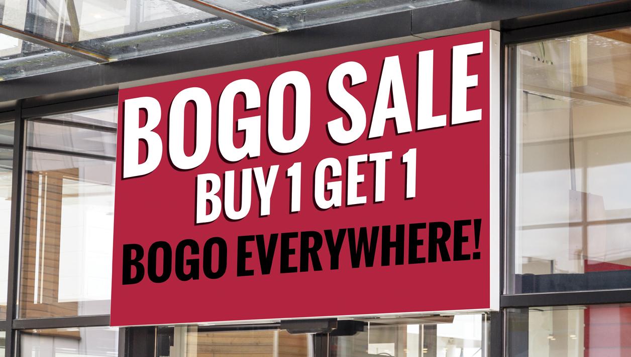 BOGO Everywhere!